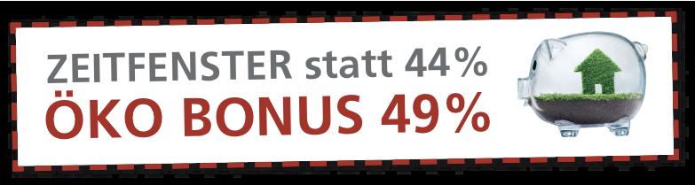 Rabattbalken statt 44% Öko Bonus 49%